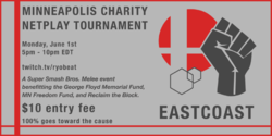 Banner for Minneapolis Charity Netplay Event: East Coast Edition.