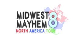 MidwestMayhem8NorthAmericanTour.jpg