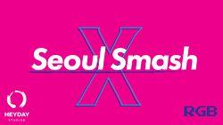 Seoul Smash X.jpg