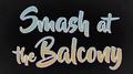 Smash at the Balcony.png